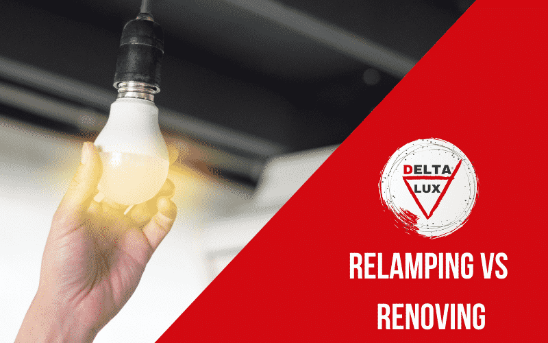 Relamping vs Renoving